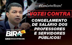 Deputado Bira vota contra o congelamento de salários de professores e demais servidores públicos